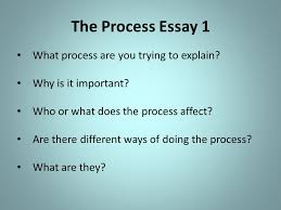 the process essay process ppt video online  the process essay 1 what process are you trying to explain