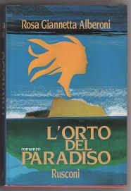 Rosa Giannetta Alberoni l'Orto del Paradiso Rusconi 3° edizione 1989 6532