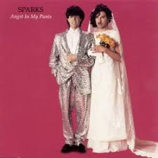 <b>Angst in</b> My Pants - <b>Sparks</b> | Songs, Reviews, Credits | AllMusic