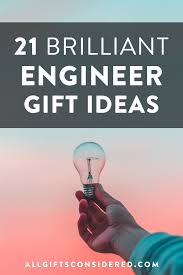 21 brilliant gifts for engineers