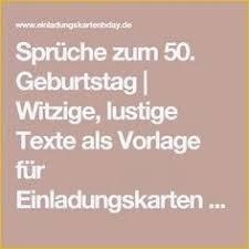 Texte Einladung Kindergeburtstag Schön 50 Jahre Geburtstag Spruch