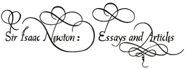 sir isaac newton essays and articles  sir isaac newton essays and articles