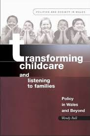Transforming Childcare and Listening to Families : Wendy Ball :  9780708325513