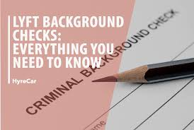 Lyft Background Checks Everything You Need To Know