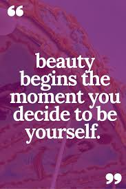 Beauty And Love Quotes And Sayings Best of Best Love Quotes Beauty Begins When Decide To Be Yourself BoomSumo