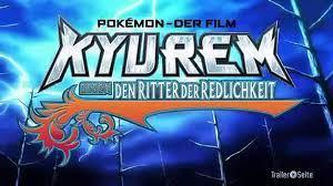 Pokémon der Film - Kyurem gegen den Ritter der Redlichkeit Trailer (2013) -  video Dailymotion