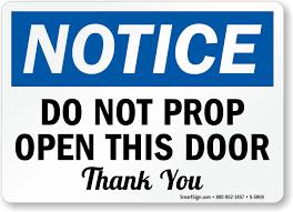 do not prop open this door sign