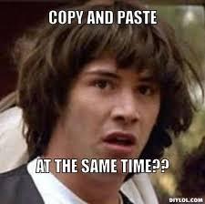 DIYLOL - COPY and PASTE at the same time?? via Relatably.com