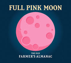 Full Moon For April 2020 The Full Pink Moon The Old