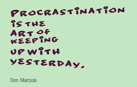 Procrastination Quotes Enchanting Quotes About Procrastination Awesome Quotes About Life