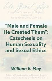 "male and female he created them"" catechesis on human sexuality  ""male and female he created them"" catechesis on human sexuality and sexual ethics"