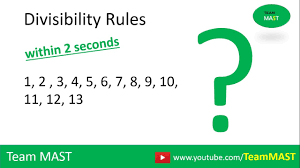 Divisibility Rules For 1 2 3 4 5 6 7 8 9 10 11 12 13 Team Mast