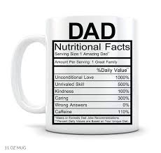 If you're looking for a great coffee, contact us here at william de nass for. Mycozycups Father S Day Gifts Dad Nutritional Facts Label Coffee Mug Onlineamericanstore