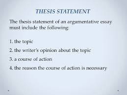argumentative essay ppt video online thesis statement the thesis statement of an argumentative essay must include the following the topic