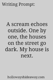 spooky writing prompts for horror ghost thriller and mystery 2016 horror prompts writing prompt a scream echoes outside one by short story writing promptsessay