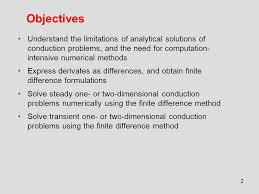 objectives understand the limitations of ytical solutions of conduction problems and the need for comtion