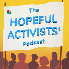 The Hopeful Activists' Podcast