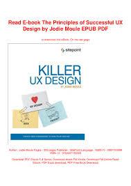 Killer Ux Design Pdf Read E Book The Principles Of Successful Ux Design By Jodie