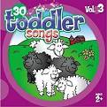 30 Toddler Songs, Vol. 3
