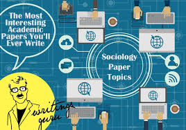 sociology paper topics the most interesting academic papers you  sociology paper topics by handmadewritings