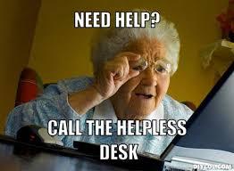DIYLOL - Need help? Call the Helpless Desk via Relatably.com