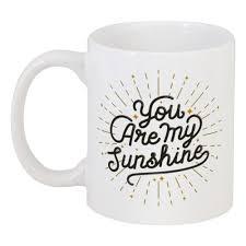 <b>Кружка You are</b> my sunshine! #2462980 в Москве – купить <b>кружку</b> с ...