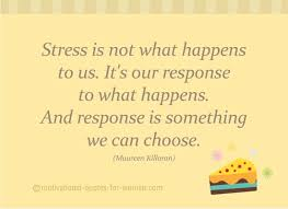 Stress Relief Quotes Awesome Stress Quotes Motivational Quotes For Women