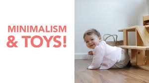 minimalism and toys the only 10 toys you need