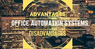office automated system. office automation systems advantages and disadvantages automated system