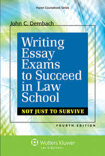 aspen publishers writing essay exams to succeed in law school about the book writing essay