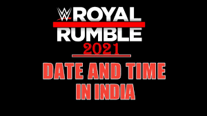 Royal Rumble 2021 CONFIRMED* Date And Time,Royal Rumble 2021 Date and Time  In India,Royal Rumble2021 - YouTube