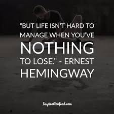 Hemingway Quotes Classy Top 48 Ernest Hemingway Quotes To Guide You In Life Inspirationfeed