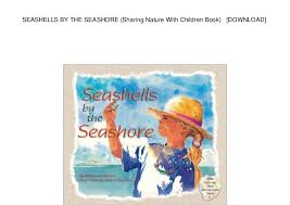 Seashells By The Seashore Sharing Nature With Children Book Down