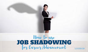 How To Use Job Shadowing For Career Advancement Cleverism