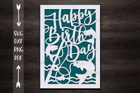 Valids for comercial and personal use without limits or expiration date. Happy Birthday Card Papercut Svg File Graphic By Cornelia Creative Fabrica