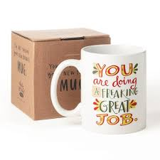 office mugs funny. freaking great job mug office mugs funny