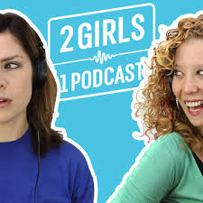 2 Girls 1 Podcast