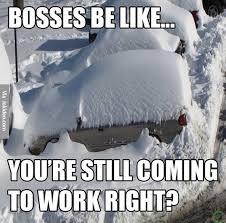 Bosses be like - snow meme   Funny Dirty Adult Jokes, Memes & Pictures via Relatably.com