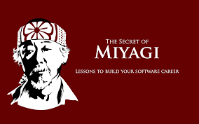 the secret of miyagi lessons to build your software career kesuke miyagi the legendary karate master from the movie series karate kid is a tiny man you would otherwise mistake for a plumber