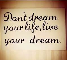 Quotes About A Dream Best of Don't Dream Yourself Live Your Dream