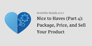 Product And Price 117 Nice To Haves Part 4 Package Price And Sell Your