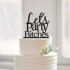 Lets Party Bitches Cake Topper Birthday Party Cake Topperskids