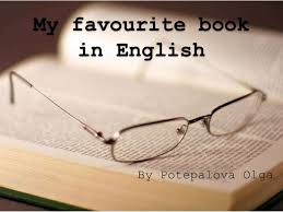 my favourite book in english my favourite book in english by potepalova olga