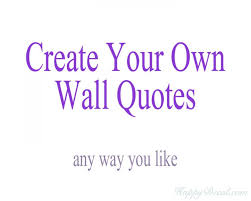 Small Picture Your Own Wall Quotes Personalized Words Custom Wall Decal