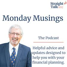 Monday Musings from David at Straight Talk Financial Planning