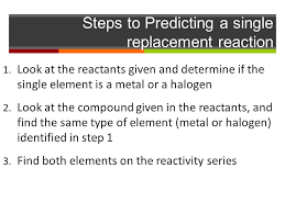 steps to predicting a single replacement reaction 1