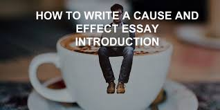 how to write a cause and effect essay introduction example  introduction example