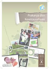 Indonesia memiliki begitu banyak ragam budaya dan seni tradisional. Prakarya Dan Kewirausahaan Kelas X Semester 1 Pdf 4qz368x1wg0k