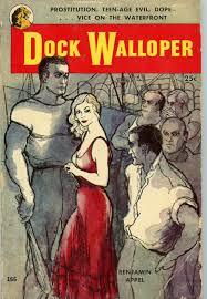 Dock Walloper by Appel, Benjamin: VG- paperback (1953) 1st. | Book 'Em