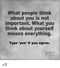 What People Think About You Is Not Important What You Think About Unique Quoted Meaning